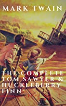 The Complete Tom Sawyer & Huckleberry Finn Collection (English Edition)
