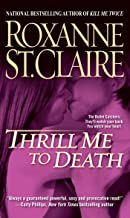 Thrill Me to Death (The Bullet Catchers Book 2)