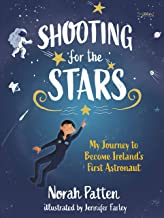 Shooting for the Stars: My Journey to Become Ireland's First Astronaut