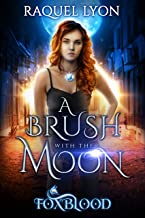 A Brush with the Moon (Fosswell Chronicles) (Foxblood Trilogy Book 1) (English Edition)
