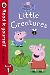 Peppa Pig: Little Creatures - Read it yourself with Ladybird: Level 1 Kindle Edition