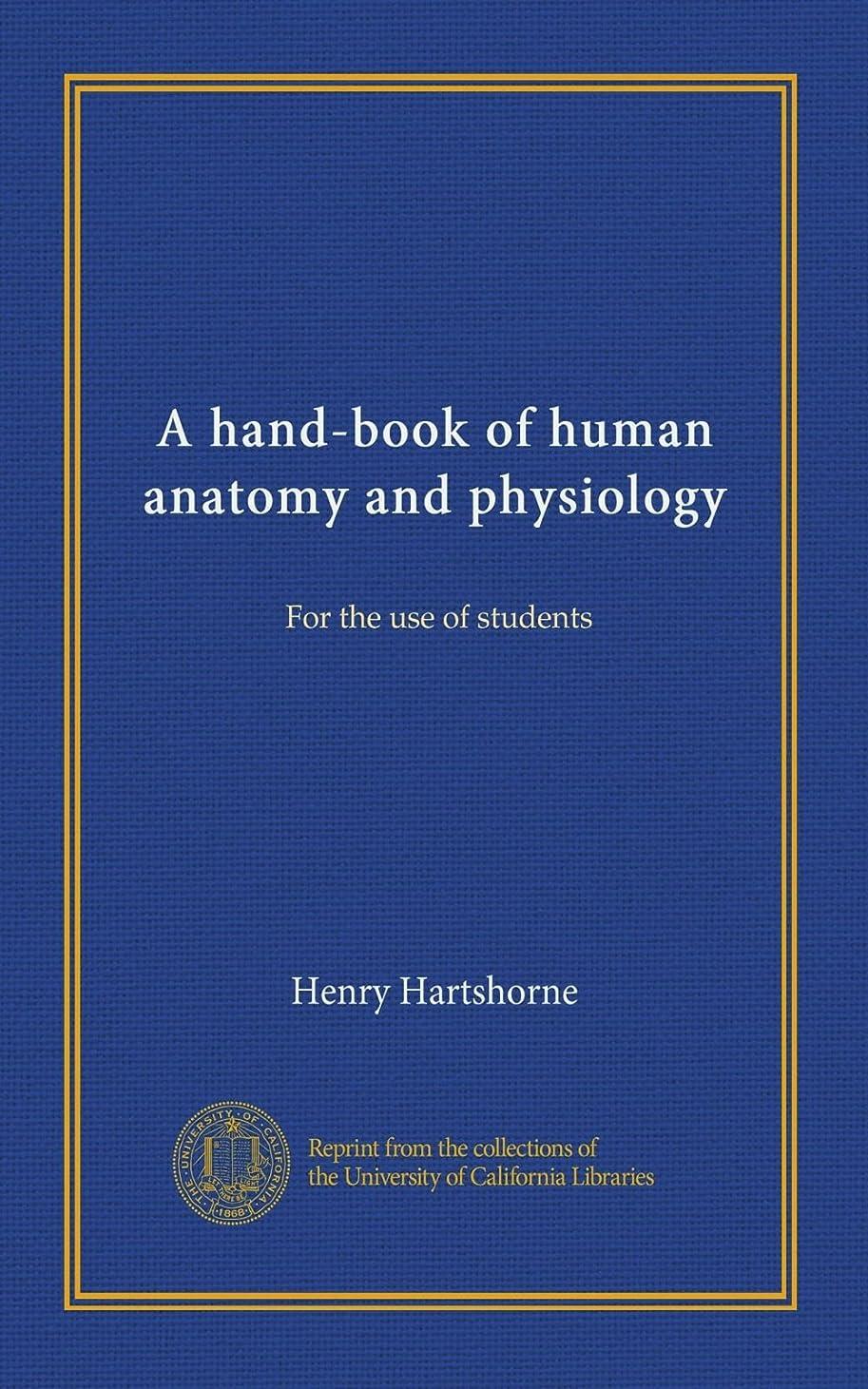 法律により巨大噂A hand-book of human anatomy and physiology: For the use of students