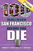 100 Things to Do in San Francisco Before You Die, 2nd Edition (100 Things to Do Before You Die)