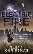 ELECTRIC FIRE: Benjamin Franklin's Time Travel Adventure