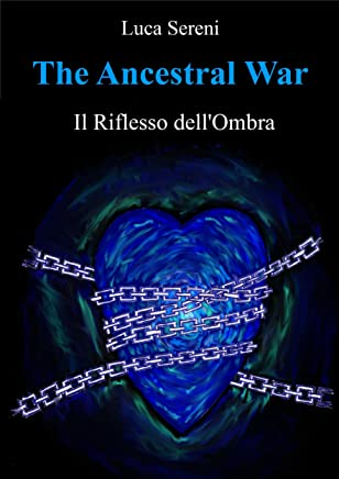 Il Riflesso dellOmbra (The Ancestral War Vol. 1)
