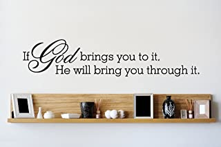 Design with Vinyl If God Brings You To It He Will Bring You Through It Picture Art - Home Decor Bible Quote Sticker - Wall Decal Size : 10x30 Color : Black Black