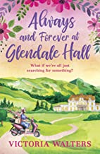 Always and Forever at Glendale Hall: This summer's most uplifting and romantic read!