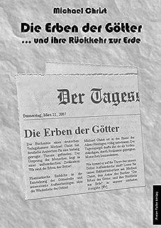 Die Erben der Götter: ,,,und ihre Rückkehr zur Erde. (German Edition)