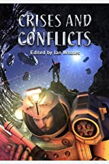 Crises and Conflicts: Celebrating the First 10 Years of NewCon Press Kindle Edition