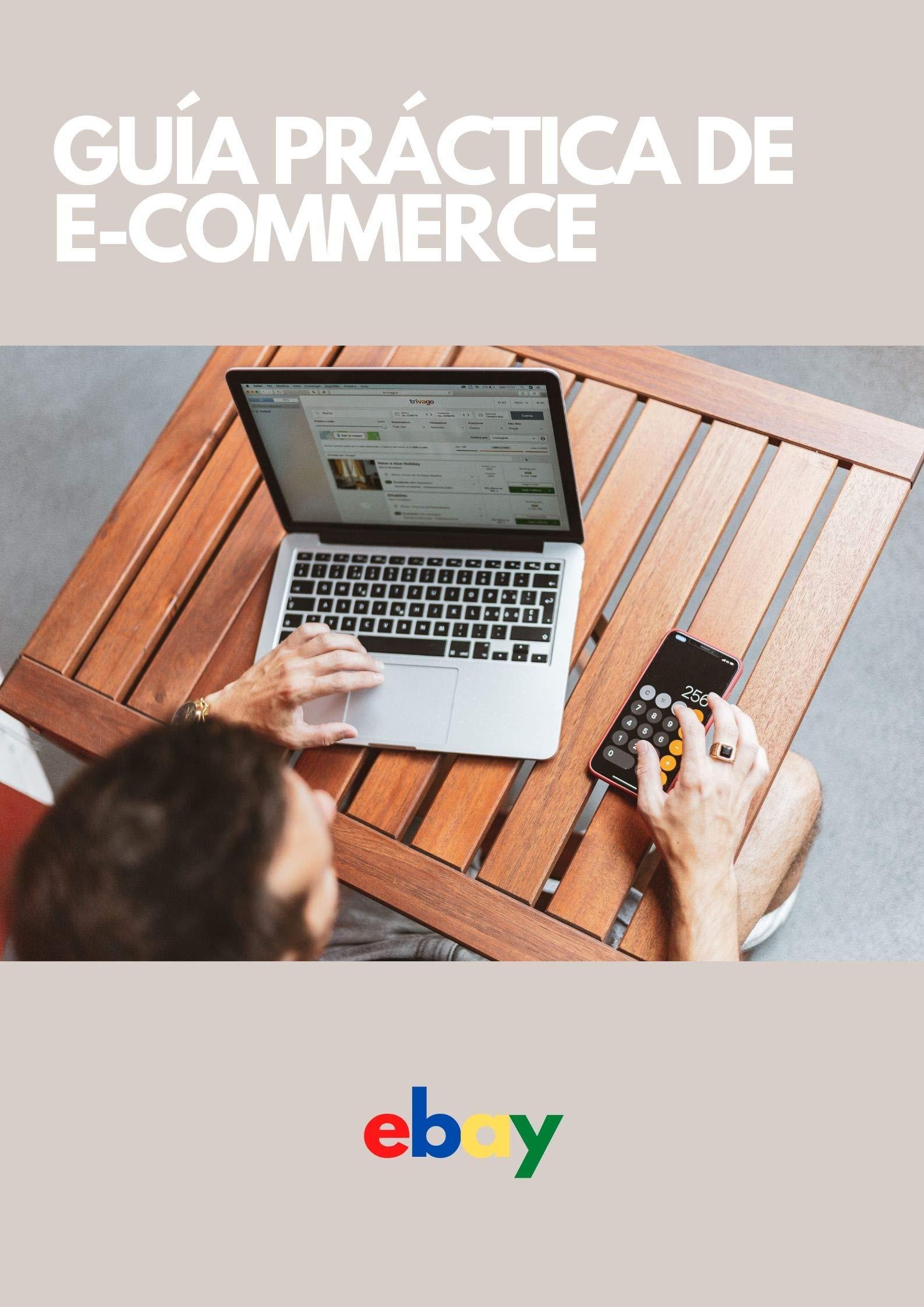 GUÍA PRÁCTICA DE E-COMMERCE: Edición para Amazon (Spanish Edition)