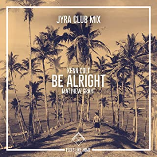 Be Alright (Jyra Club Mix)