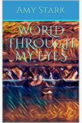 World Through My Eyes Kindle Edition