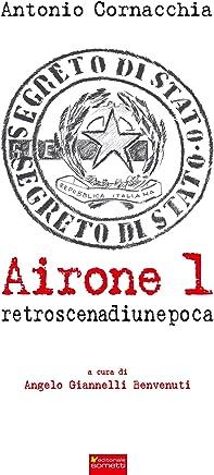 Airone 1. Retroscena di unepoca