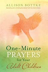 One-Minute Prayers™ for Your Adult Children Kindle Edition