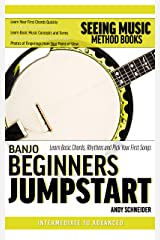 Banjo Beginners Jumpstart: Learn Basic Chords, Rhythms and Pick Your First Songs Kindle Edition