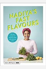 Nadiya's Fast Flavours Kindle Edition