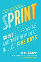 Sprint: How To Solve Big Problems and Test New Ideas in Just Five Days (English Edition)