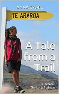 A Tale from a Trail: Te Araroa - The Long Pathway