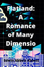 Flatland: A Romance of Many Dimensions: Annotated (English Edition)