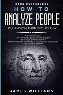 How to Analyze People: Persuasion, and Dark Psychology - 3 Books in 1 - How to Recognize The Signs Of a Toxic Person Manip...