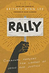 Rally: Communal Prayers for Lovers of Jesus and Justice Kindle Edition