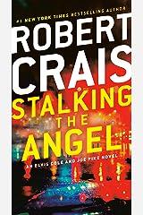 Stalking the Angel: An Elvis Cole and Joe Pike Novel Kindle Edition