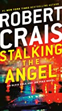 Stalking the Angel: An Elvis Cole and Joe Pike Novel