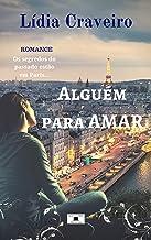 Alguém para Amar: Não se escolhe a família (Portuguese Edition)