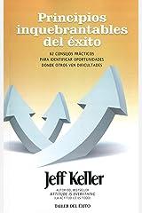 Principios Inquebrantables del 'Xito: 62 Consejos Prcticos Para Identificar Oportunidades Donde Otros Ven Dificultades (Spanish Edition) Paperback