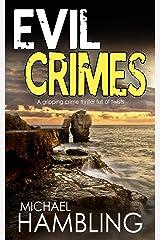 EVIL CRIMES a gripping crime thriller full of twists (Detective Sophie Allen Book 6) Kindle Edition