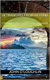 Ultranotes from Beyond: (The United Kingdom/Republic of Ireland)
