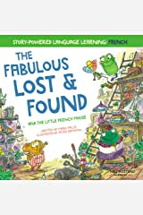 The Fabulous Lost and Found and the little French mouse: heartwarming and funny bilingual children's book French English to teach French to kids ('Story-powered language learning method') Kindle Edition