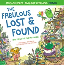 The Fabulous Lost and Found and the little French mouse: heartwarming and funny bilingual children's book French English t...