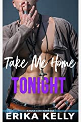Take Me Home Tonight (Rock Star Romance Book 3) Kindle Edition