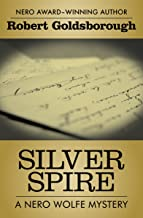 Silver Spire (The Nero Wolfe Mysteries Book 6)