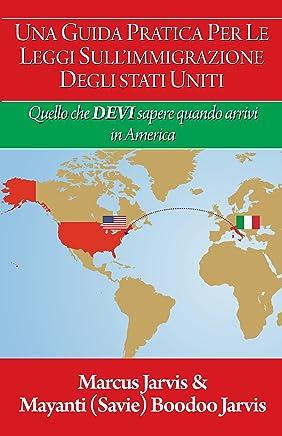 UNA GUIDA PRATICA PER LE LEGGI SULL'IMMIGRAZIONE DEGLI STATI UNITI: QUELLO CHE DEVI SAPERE QUANDO ARRIVI IN AMERICA
