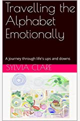 Travelling the Alphabet Emotionally: A journey through life's ups and downs Kindle Edition