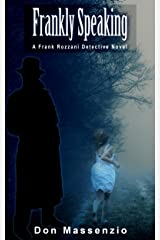 Frankly Speaking: A Frank Rozzani Detective Novel (Frank Rozzani Detective Novels Book 1) Kindle Edition