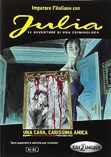 Imparare l'italiano con i fumetti: Julia - Una cara, carissima amica