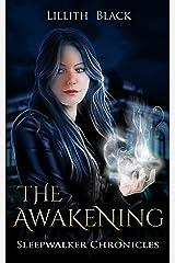 Sleepwalker Chronicles: The Awakening Kindle Edition