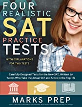 Four Realistic SAT Practice Tests: Two with Answer Explanations: Carefully Designed Practice Tests Written by Tutors who Take the Actual SAT and Score in the Top 1%