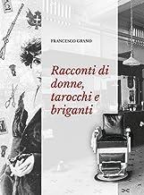Racconti di donne, tarocchi e briganti (Italian Edition)