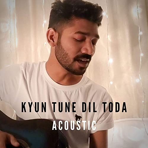 Kyu Tune Dil Toda