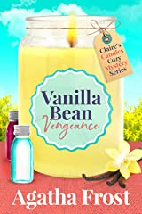 Vanilla Bean Vengeance: A cozy murder mystery packed with twists (Claire's Candles Cozy Mystery Book 1) Kindle Edition