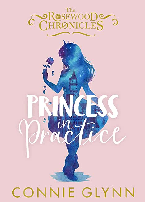 Princess in Practice (The Rosewood Chronicles) (English Edition)