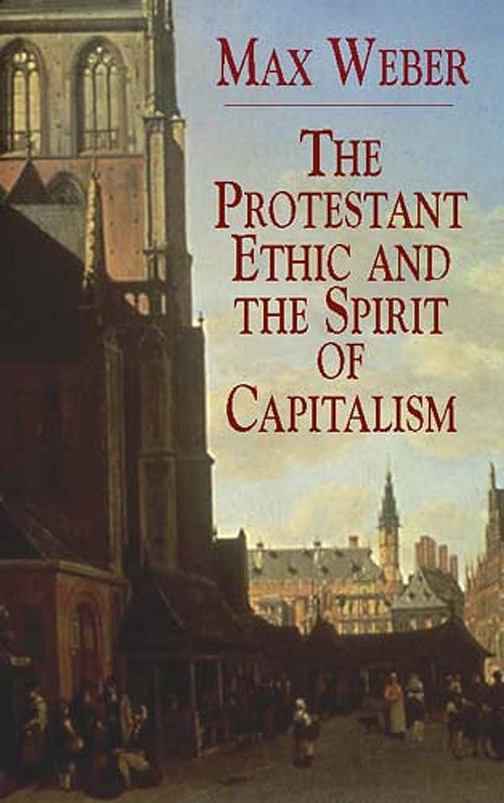 神経義務的情熱的The Protestant Ethic and the Spirit of Capitalism (Economy Editions) (English Edition)