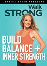 Build Balance and Inner Strength, 3 Low Impact, Core Cardio Workouts, Walk Strong 2.0..