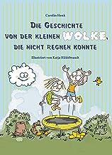 Die Geschichte von der kleinen Wolke, die nicht regnen konnte (German Edition)