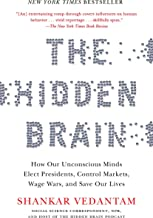 The Hidden Brain: How Our Unconscious Minds Elect Presidents, Control Markets, Wage Wars,..
