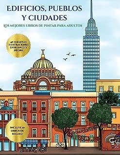 Los mejores libros de pintar para adultos (Edificios, pueblos y ciudades): Este libro contiene 48 láminas para colorear que se pueden usar para ... en PDF e incluye o (Spanish Edition)